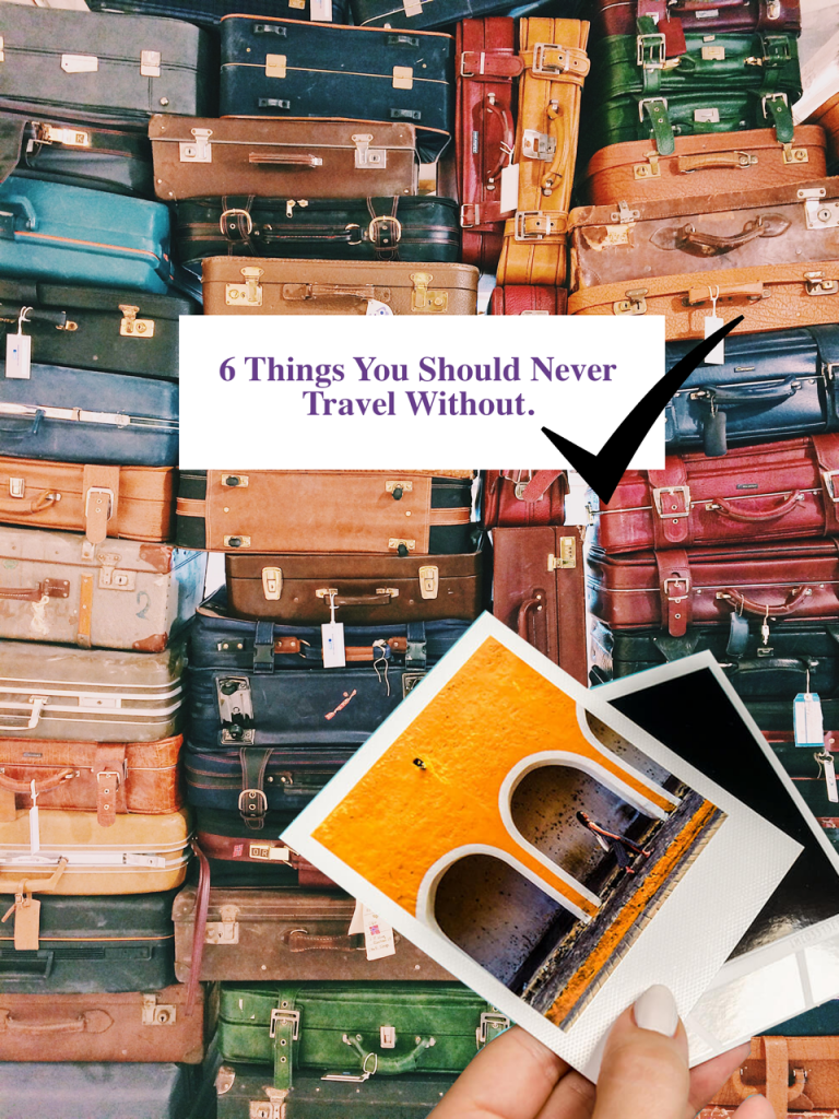 travel essentials: 6 Things you Should Never Travel Without Final
