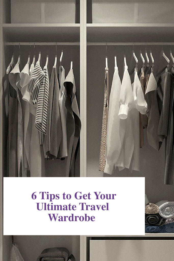 6 Tips to Get Your Ultimate Travel Wardrobe Final
