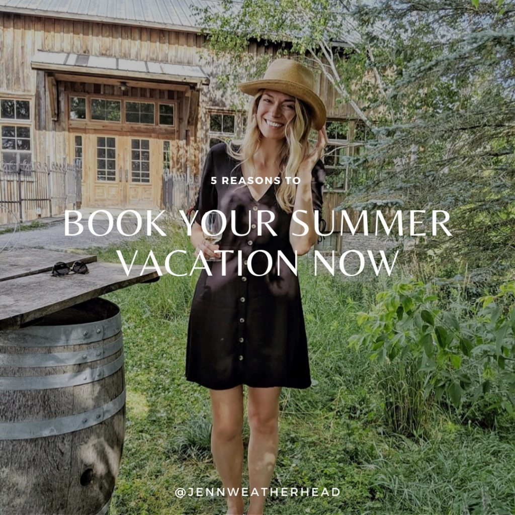 5 reasons to book your summer vacation now